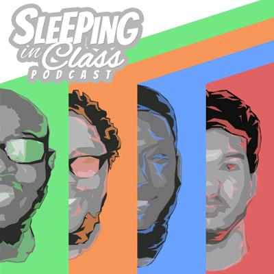 Sleeping in Class Podcast