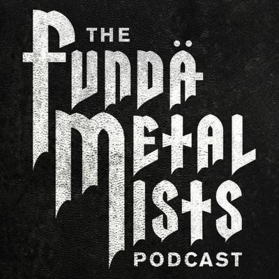 The Funda-METAL-ists | Metal Podcast