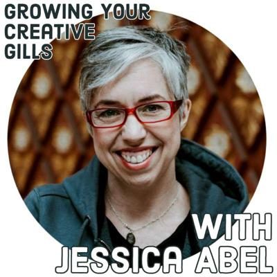 Cover art for 056 - Jessica Abel: Growing Your Creative Gills