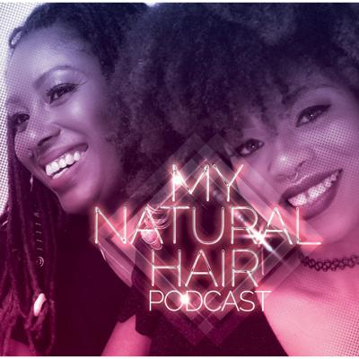 My Natural Hair Podcast