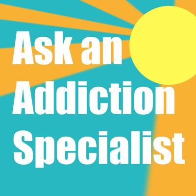 Ask An Addiction Specialist
