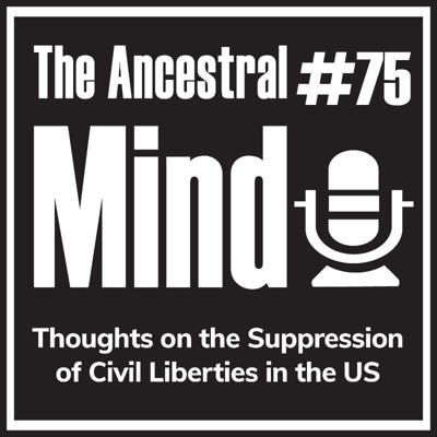 Cover art for #75 – Thoughts on the Suppression of Civil Liberties in the US