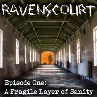 Cover art for Ravenscourt: Chapter One: A Fragile Layer of Sanity