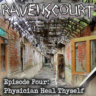 Cover art for Ravenscourt: Chapter Four: Physician Heal Thyself